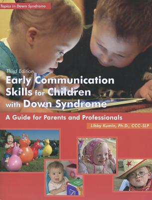 Early Communication Skills for Children With Down Syndrome By Kumin, Libby, Ph.d.